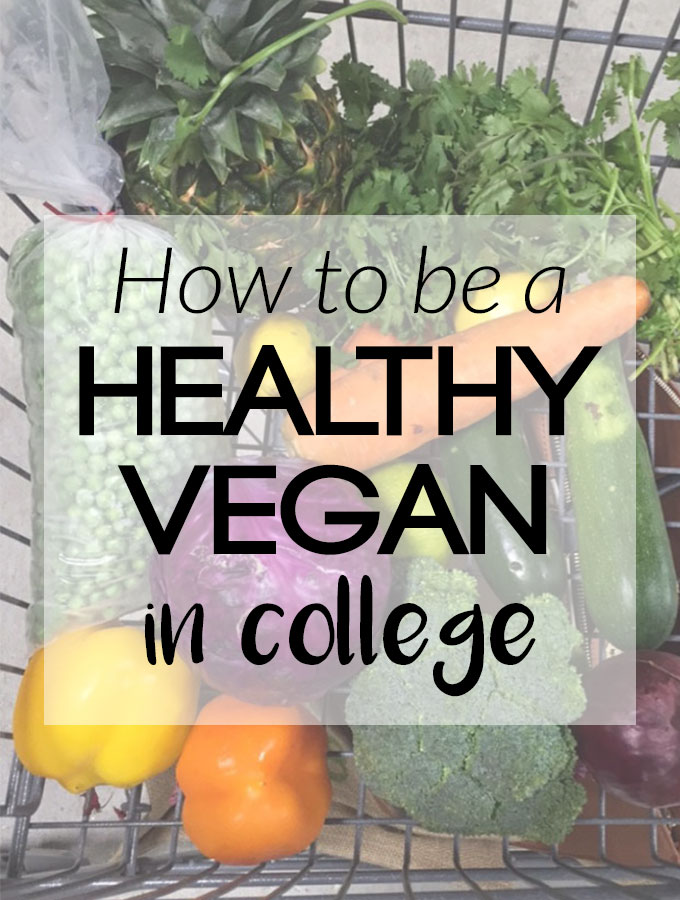How to Be a Healthy Vegan in College (plus a grocery list!) – Emilie