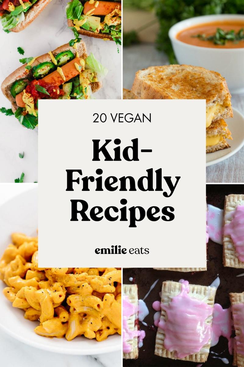 20 Kid Friendly Vegan Recipes Emilie Eats